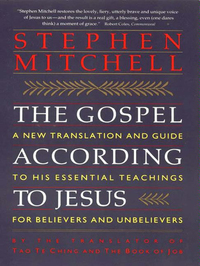 The Gospel According to Jesus - New Translation and Guide to His Essenti