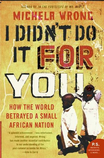 I Didn't Do It for You - How the World Betrayed a Small African Nation - cover