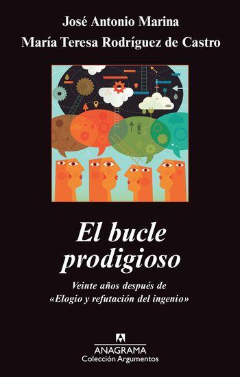 """El bucle prodigioso - Veinte años después de """"Elogio y refutación del ingenio"""" - cover"""