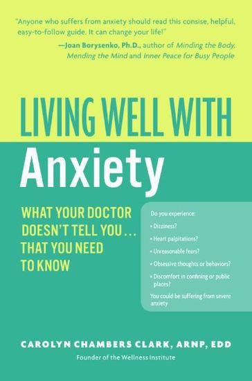 Living Well with Anxiety - What Your Doctor Doesn't Tell You Tha - cover