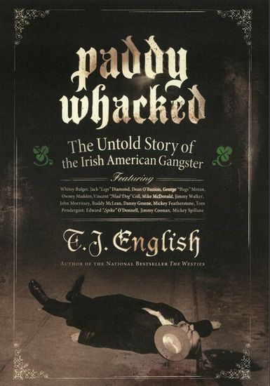 Paddy Whacked - The Untold Story of the Irish American Gangster - cover