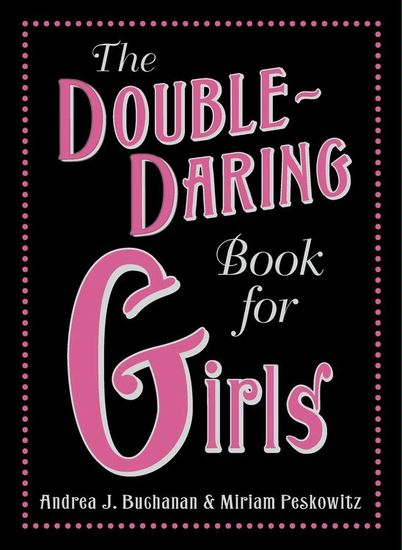 The Double-Daring Book for Girls - cover