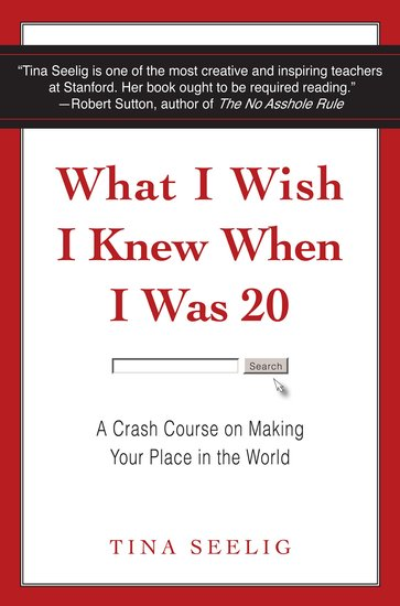 What I Wish I Knew When I Was 20 - A Crash Course on Making Your Place in the World - cover