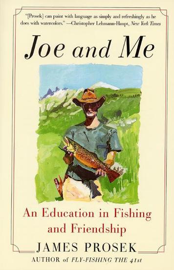 Joe and Me - An Education In Fishing And Friendship - cover