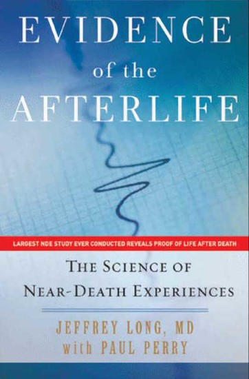 Evidence of the Afterlife - The Science of Near-Death Experiences - cover