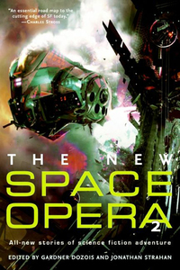 The New Space Opera 2 - All-new stories of science fiction adventure