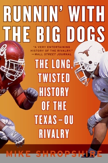 Runnin' with the Big Dogs - The Long Twisted History of the Texas-OU Rivalry - cover