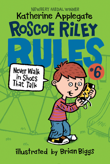 Roscoe Riley Rules #6: Never Walk in Shoes That Talk - cover