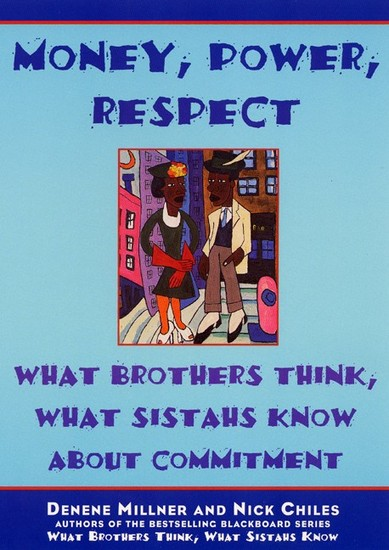 Money Power Respect - What Brothers Think What Sistahs Know About Commitment - cover