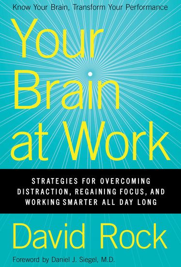 Your Brain at Work - Strategies for Overcoming Distraction Regaining Focus and Working Smarter All Day Long - cover