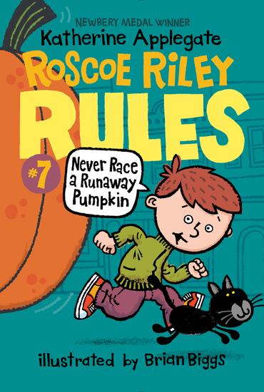 Roscoe Riley Rules #7: Never Race a Runaway Pumpkin - cover