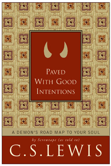 Paved with Good Intentions - A Demon's Road Map to Your Soul - cover