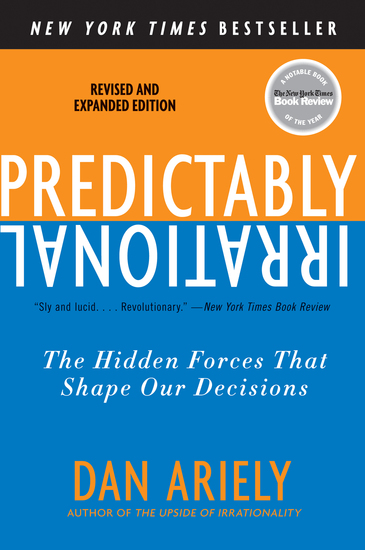 Predictably Irrational Revised and Expanded Edition - The Hidden Forces That Shape Our Decisions - cover