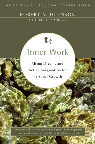 Inner Work - Using Dreams and Active Imagination for Personal Growth - cover