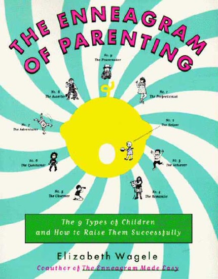The Enneagram of Parenting - The 9 Types of Children and How to Raise Them Successfully - cover