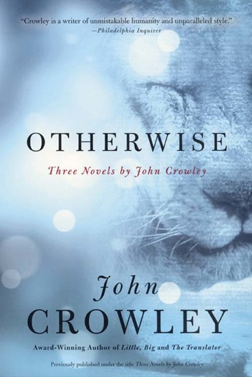 Otherwise - Three Novels by John Crowley - cover