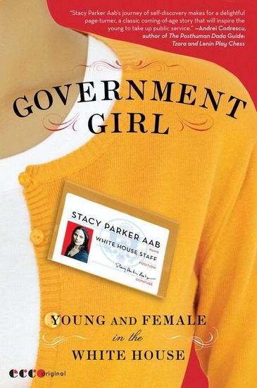 Government Girl - Young and Female in the White House - cover