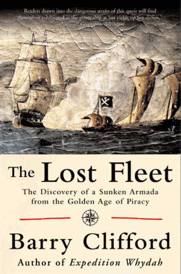 The Lost Fleet - The Discovery of a Sunken Armada from the Golden Age of Piracy - cover