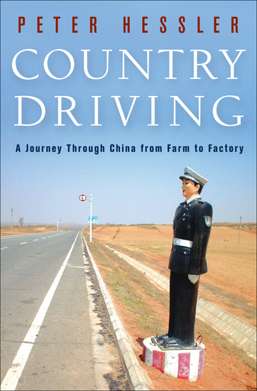 Country Driving - A Journey Through China from Farm to Factory - cover