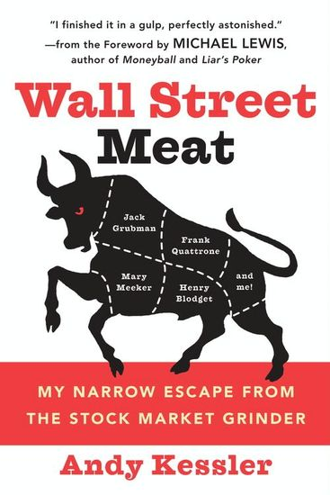 Wall Street Meat - My Narrow Escape from the Stock Market Grinder - cover