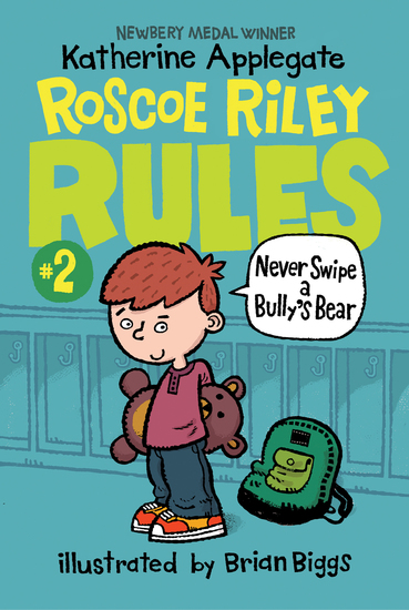Roscoe Riley Rules #2: Never Swipe a Bully's Bear - cover