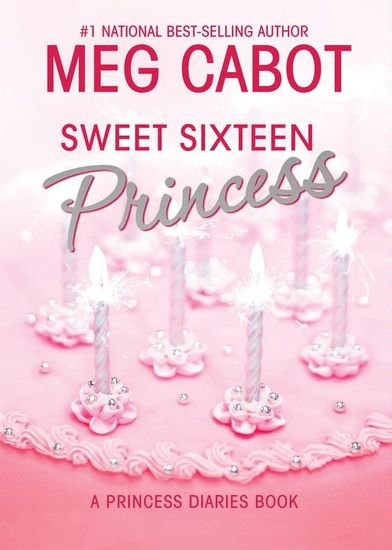 The Princess Diaries Volume 7 and a Half: Sweet Sixteen Princess - cover