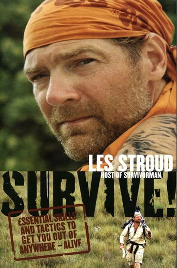 Survive! - Essential Skills and Tactics to Get You Out of Anywhere - Alive - cover