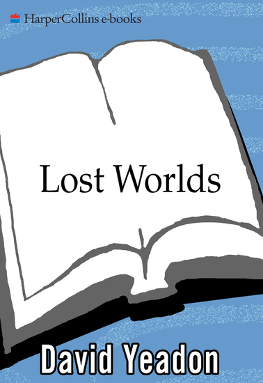 Lost Worlds - Exploring the Earth's Remote Places - cover