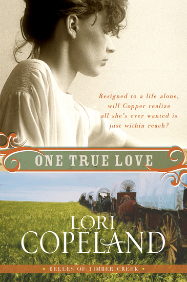 One True Love - Belles of Timber Creek Book Three - cover