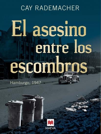 El asesino entre los escombros - Una novela histórica policíaca basada en un caso real que nunca se resolvió - cover