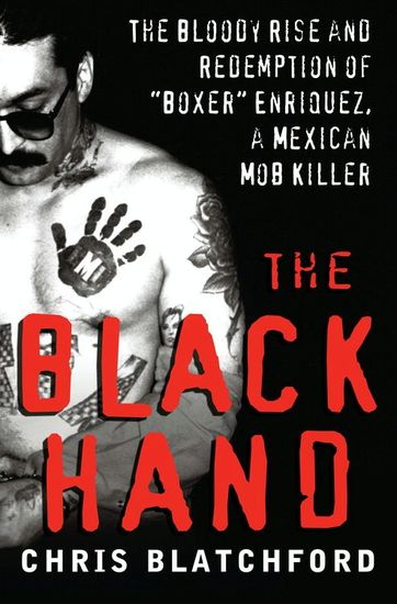 """The Black Hand - The Story of Rene """"Boxer"""" Enriquez and His Life in the Mexican Mafia - cover"""