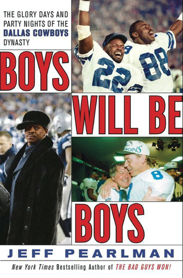 Boys Will Be Boys - The Glory Days and Party Nights of the Dallas Cowboys Dynasty - cover