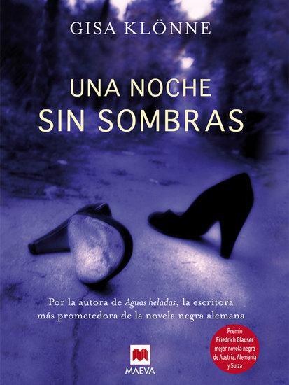 Una noche sin sombras - Por la autora de Aguas heladas la escritora más prometedora de la novela negra alemana - cover