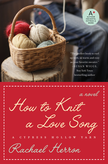 How to Knit a Love Song - A Cypress Hollow Yarn Book 1 - cover