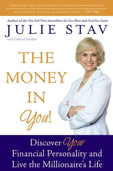The Money in You! - Discover Your Financial Personality and Live the Millionaire's Life - cover