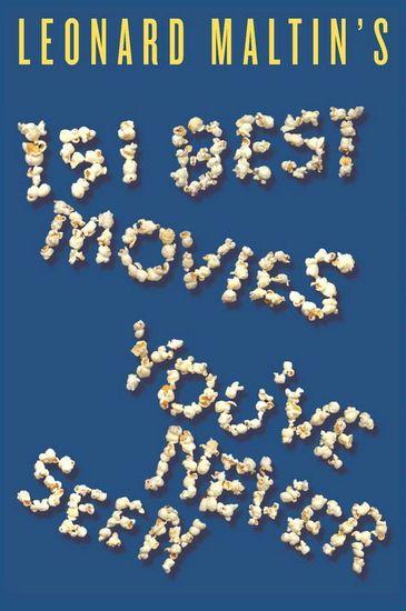 Leonard Maltin's 151 Best Movies You've Never Seen - cover