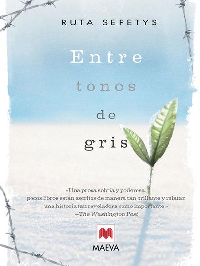 Entre tonos de gris - El conmovedor testimonio de una adolescente que quita el aire captura el corazón y revela la milagrosa naturaleza del espíritu humano - cover