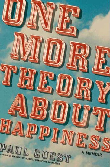 One More Theory About Happiness - A Memoir - cover
