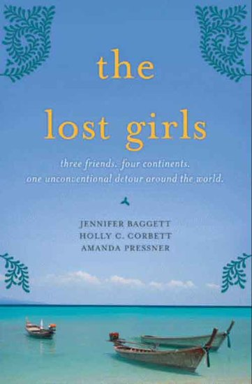 The Lost Girls - Three Friends Four Continents One Unconventional Detour Around the World - cover