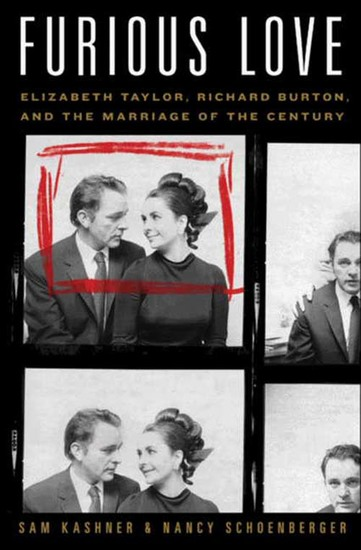 Furious Love - Elizabeth Taylor Richard Burton and the Marriage of the Century - cover