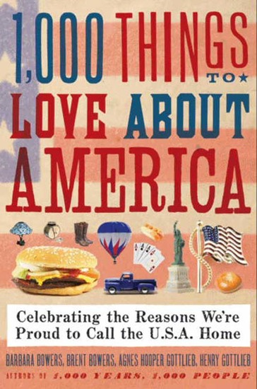 1000 Things to Love About America - Celebrating the Reasons We're Proud to Call the USA Home - cover
