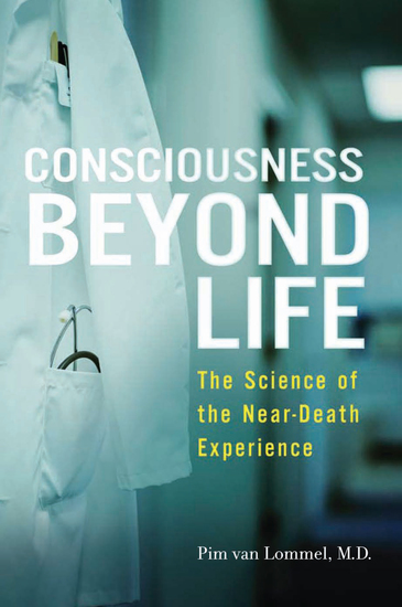 Consciousness Beyond Life - The Science of the Near-Death Experience - cover