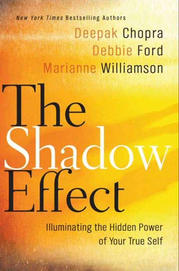 The Shadow Effect - Illuminating the Hidden Power of Your True Self - cover