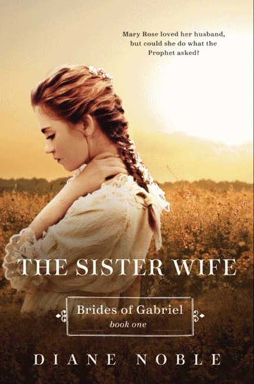 The Sister Wife - Brides of Gabriel Book One - cover