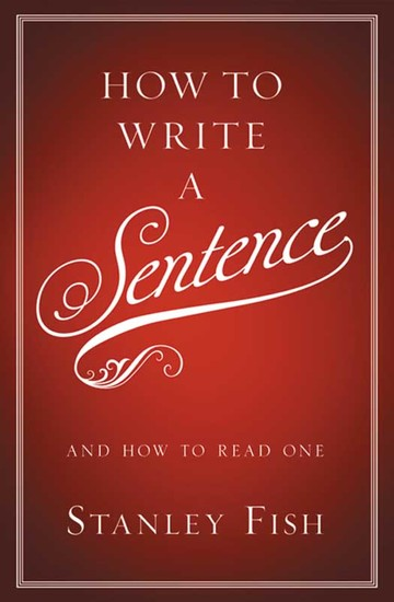 How to Write a Sentence - And How to Read One - cover