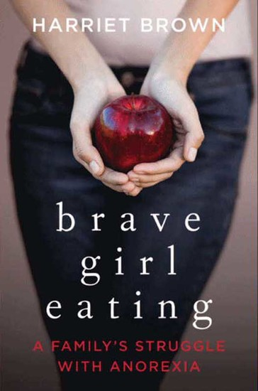 Brave Girl Eating - A Family's Struggle with Anorexia - cover