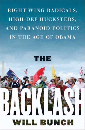 The Backlash - Right-Wing Radicals High-Def Hucksters and Paranoid Politics in the Age of Obama - cover
