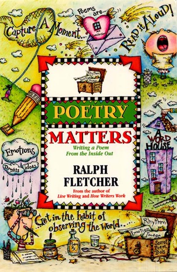 Poetry Matters - Writing a Poem from the Inside Out - cover