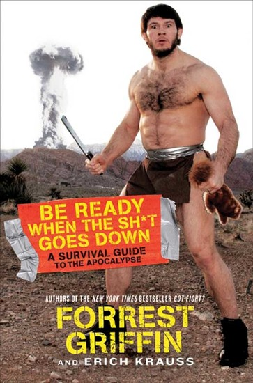 Be Ready When the Sh*t Goes Down - A Survival Guide to the Apocalypse - cover