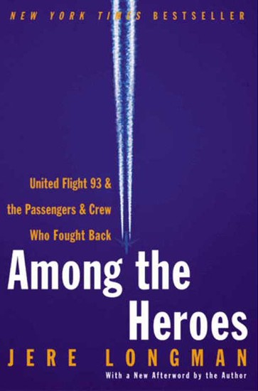 Among the Heroes - United Flight 93 and the Passengers and Crew Who Fought Back - cover